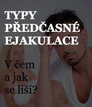 Typy předčasné ejakulace